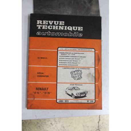 Revues techniques janvier 1973 n°320 pour Renault 17 TL et 17 TS